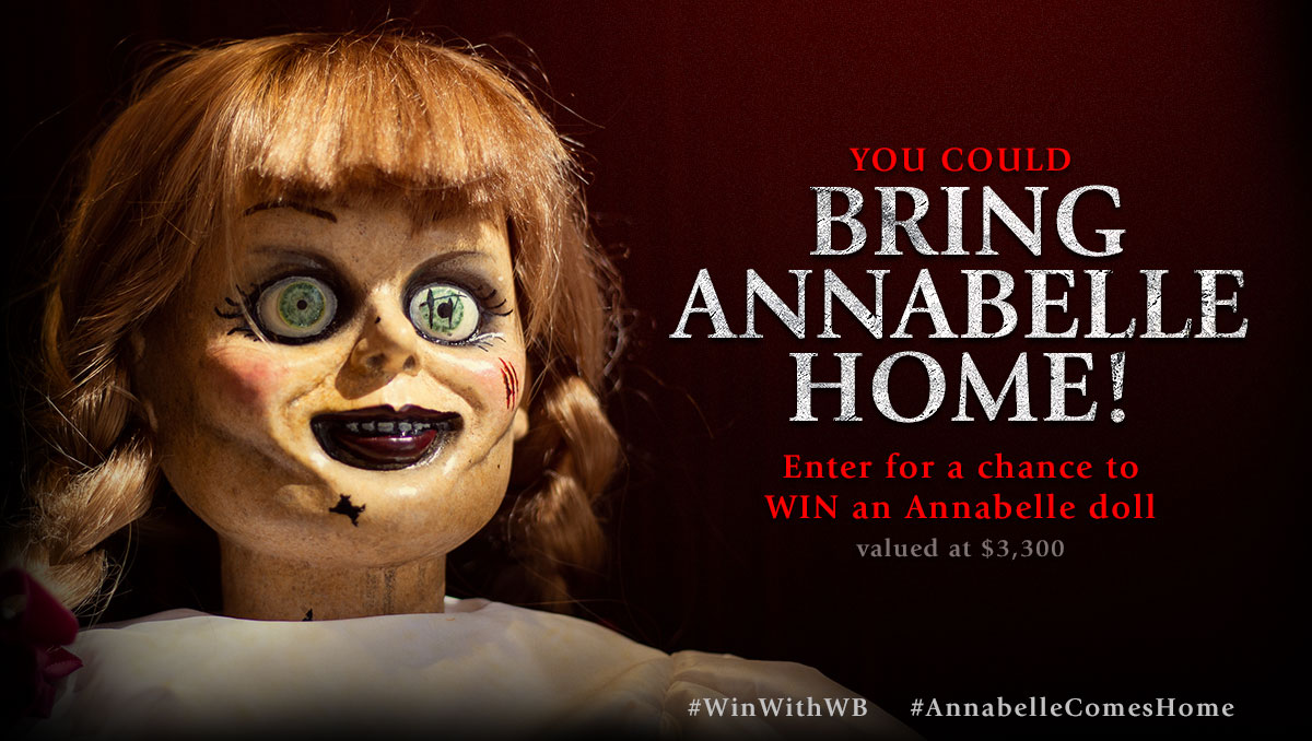 You could bring Annabelle home! Enter for a chance to WIN an Annabelle doll valued at $3,300